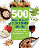 500 Heart-Healthy Slow Cooker Recipes