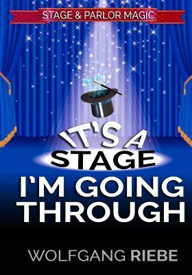 It's a Stage I'm Goi...