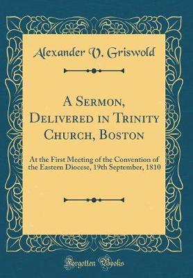 A Sermon, Delivered in Trinity Church, Boston