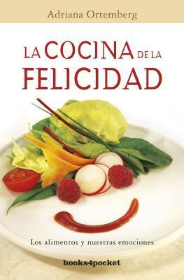 La cocina de la felicidad / Cuisine of Happiness