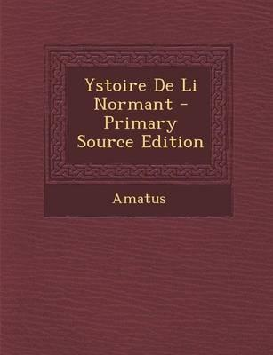 Ystoire de Li Normant - Primary Source Edition