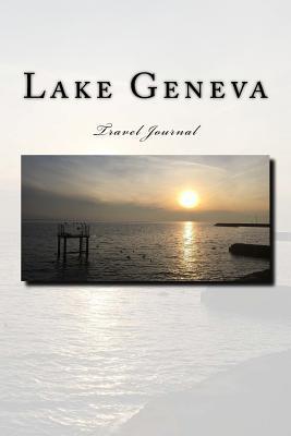 Lake Geneva Travel Journal