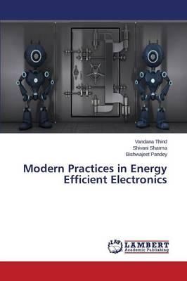 Modern Practices in Energy Efficient Electronics