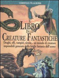 Il libro delle creature fantastiche