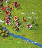 Grandmother Will Die