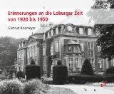Erinnerungen an die Loburger Zeit von 1920 bis 1950