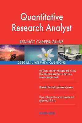 Quantitative Research Analyst RED-HOT Career; 2530 REAL Interview Questions