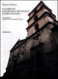 La chiesa di san Michele Arcangelo in Vibo Valentia. Percorsi di storia dell'architettura