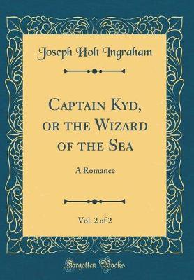 Captain Kyd, or the Wizard of the Sea, Vol. 2 of 2