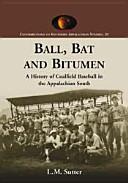 Ball, Bat, and Bitumen