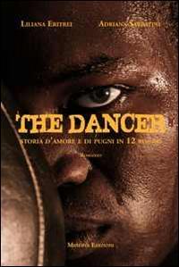 The dancer. Storia d'amore e di pugni in 12 round