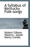 A Syllabus of Kentucky Folk-Songs