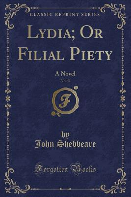 Lydia; Or Filial Pie...