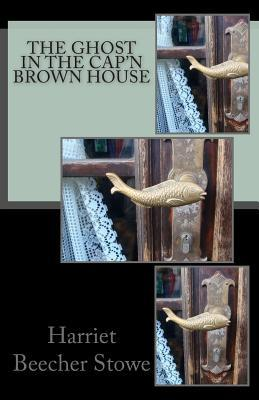 The Ghost in the Cap'n Brown House