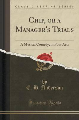 Chip, or a Manager's Trials
