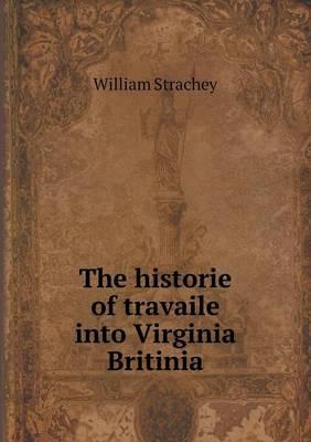 The Historie of Travaile Into Virginia Britinia