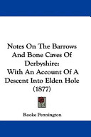 Notes on the Barrows and Bone Caves of Derbyshire