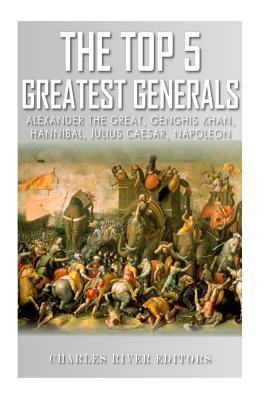 The Top 5 Greatest Generals