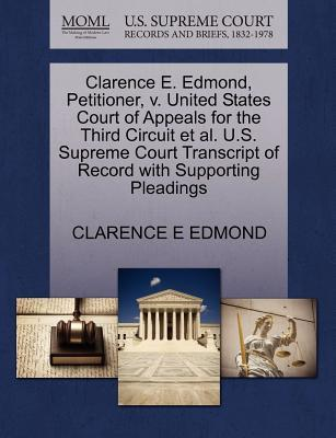 Clarence E. Edmond, Petitioner, V. United States Court of Appeals for the Third Circuit et al. U.S. Supreme Court Transcript of Record with Supporting