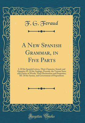 A New Spanish Grammar, in Five Parts