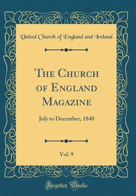 The Church of England Magazine, Vol. 9