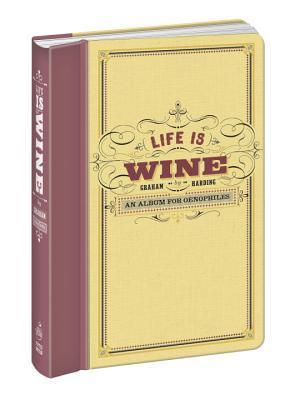 Life Is Wine