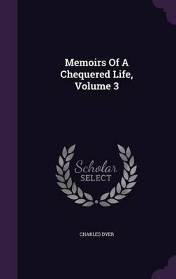 Memoirs of a Chequered Life, Volume 3