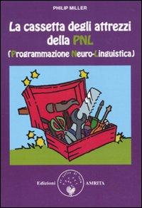 La cassetta degli attrezzi della PNL (Programmazione Neuro-Linguistica)