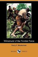Wilmshurst of the Frontier Force (Dodo Press)