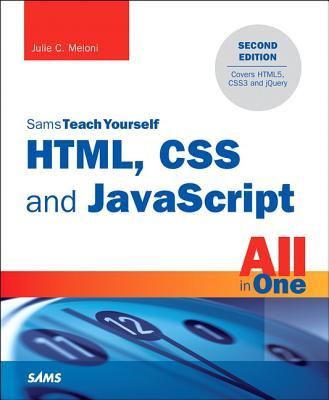 Sams Teach Yourself, HTML, CSS and JavaScript All in One