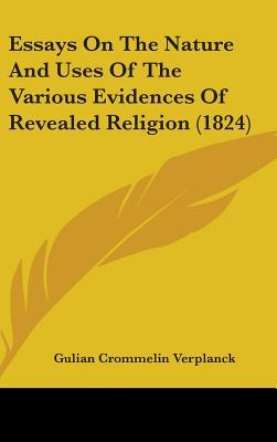 Essays on the Nature and Uses of the Various Evidences of Revealed Religion (1824)