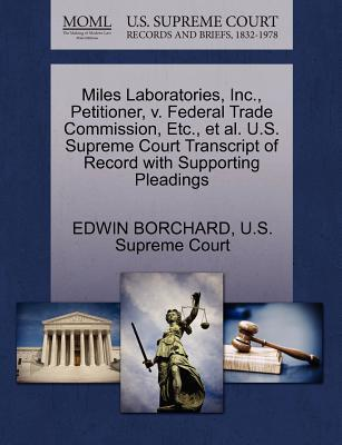 Miles Laboratories, Inc, Petitioner, V. Federal Trade Commission, Etc, et al. U.S. Supreme Court Transcript of Record with Supporting Pleadings