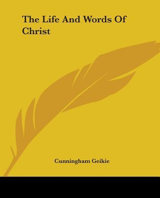 The Life And Words Of Christ