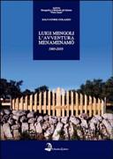 Luigi Mengoli. L'avventura Menamenamò. Quindi anni (1995-2010) di ricerca per lo sviluppo della cultura etnomusicale del Salento. Con CD Audio