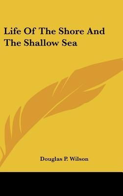 Life of the Shore and the Shallow Sea