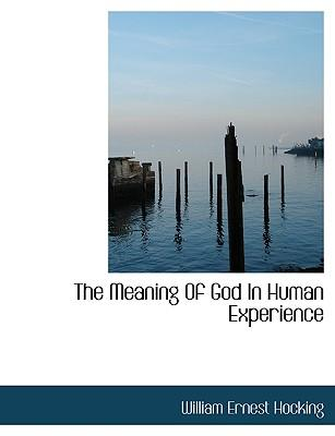 The Meaning of God in Human Experience