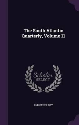 The South Atlantic Quarterly, Volume 11