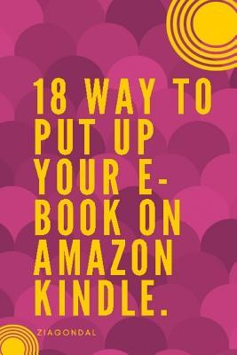 18 Way to Put up Your E-book on Amazon Kindle