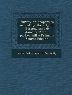 Survey of Properties Owned by the City of Boston, Part 6