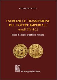 Esercizio e trasmissione del potere imperiale (secoli I-IV d.C.)