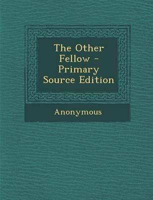 The Other Fellow