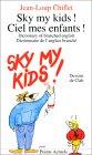 Sky My Kids! Ciel Mes Infants!