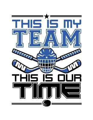 This Is My Team This Is Our Time Journal