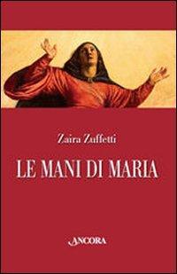 Le mani di Maria. Ed...