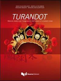Turandot. Materiali didattici per l'insegnamento dell'italiano L2 a studenti cinesi. Con CD Audio