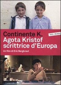 Continente K. Agota ...