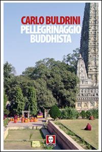 Pellegrinaggio buddhista. Sulle orme di Siddhartha
