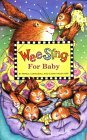 Wee Sing For Baby book