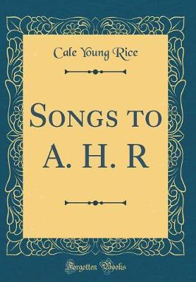 Songs to A. H. R (Cl...