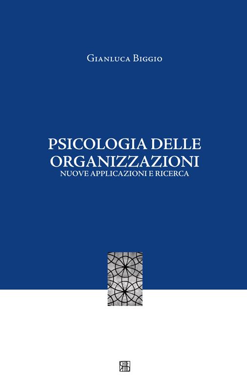 Psicologia delle organizzazioni. Nuove applicazioni e ricerca